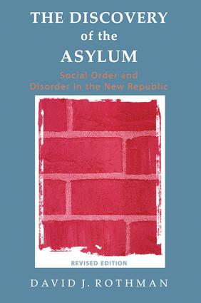 The Discovery of the Asylum: Social Order and Disorder in the New Republic, 2nd Edition (Hardback) book cover
