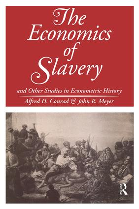 The Economics of Slavery: And Other Studies in Econometric History, 1st Edition (Hardback) book cover