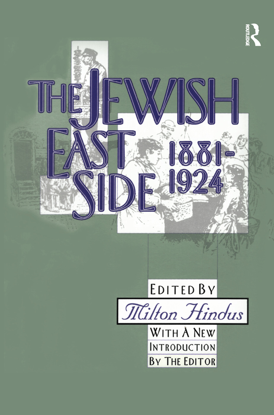 The Jewish East Side: 1881-1924: 2nd Edition (Hardback) book cover