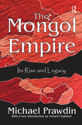The Mongol Empire: Its Rise and Legacy, 1st Edition (Paperback) book cover