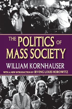 The Politics of Mass Society: 1st Edition (Hardback) book cover