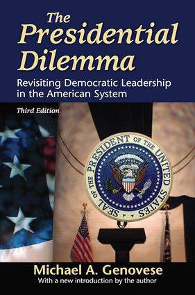 The Presidential Dilemma: Revisiting Democratic Leadership in the American System, 3rd Edition (Paperback) book cover