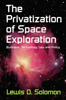The Privatization of Space Exploration: Business, Technology, Law and Policy, 1st Edition (e-Book) book cover