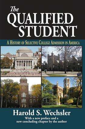 The Qualified Student: A History of Selective College Admission in America, 1st Edition (Paperback) book cover