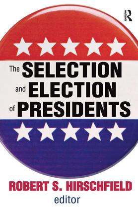 The Selection and Election of Presidents: 1st Edition (Hardback) book cover