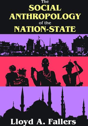 The Social Anthropology of the Nation-State: 1st Edition (Hardback) book cover
