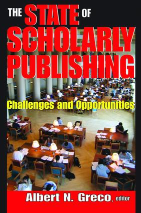 The State of Scholarly Publishing: Challenges and Opportunities, 1st Edition (Hardback) book cover