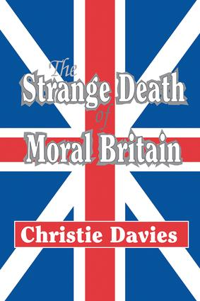 The Strange Death of Moral Britain: 1st Edition (Paperback) book cover
