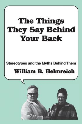 The Things They Say behind Your Back: Stereotypes and the Myths Behind Them, 1st Edition (Hardback) book cover