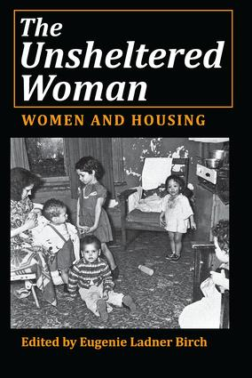 The Unsheltered Woman: Women and Housing, 1st Edition (Paperback) book cover