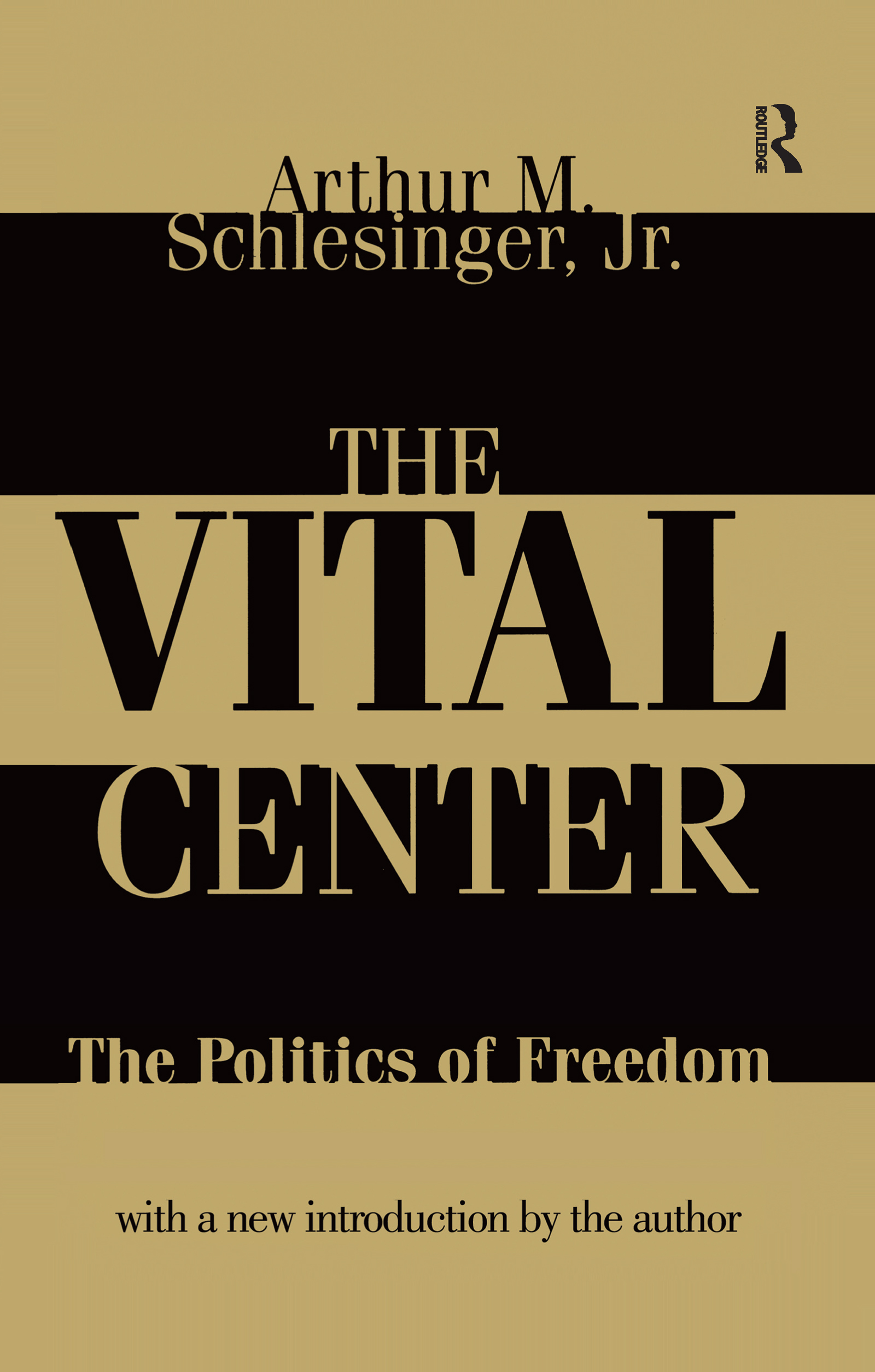 The Vital Center: Politics of Freedom, 1st Edition (Hardback) book cover