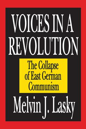 Voices in a Revolution: The Collapse of East German Communism, 1st Edition (Paperback) book cover