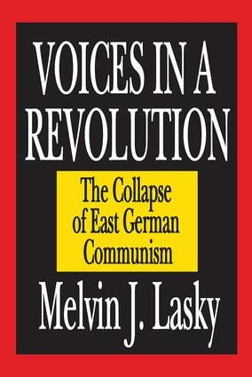Voices in a Revolution: The Collapse of East German Communism book cover