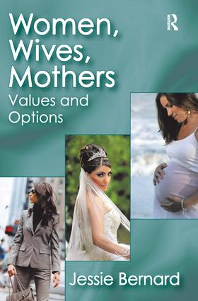 Women, Wives, Mothers: Values and Options, 1st Edition (Hardback) book cover