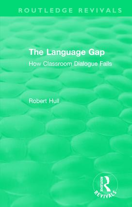 The Language Gap: How Classroom Dialogue Fails, 1st Edition (Hardback) book cover