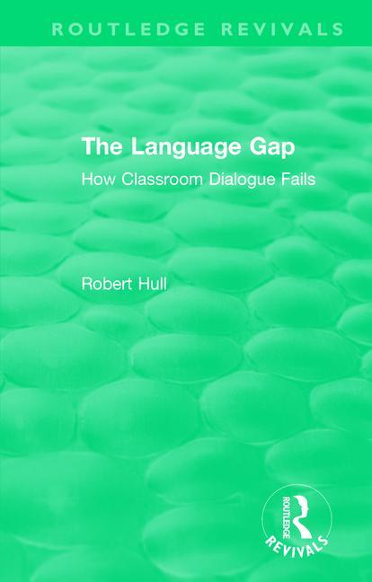 The Language Gap: How Classroom Dialogue Fails book cover