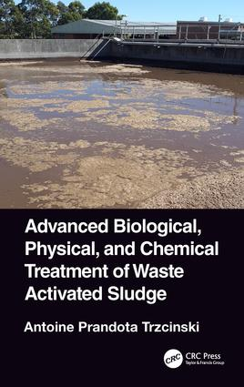 Advanced Biological, Physical, and Chemical Treatment of Waste Activated Sludge: 1st Edition (Hardback) book cover