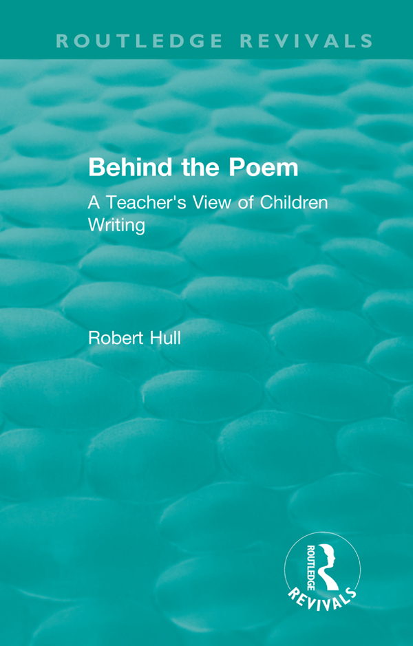 Behind the Poem: A Teacher's View of Children Writing book cover