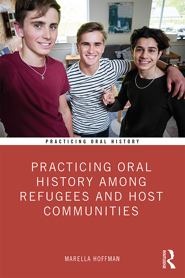 Practicing Oral History Among Refugees and Host Communities: 1st Edition (Paperback) book cover