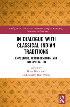 In Dialogue with Classical Indian Traditions: Encounter, Transformation and Interpretation book cover