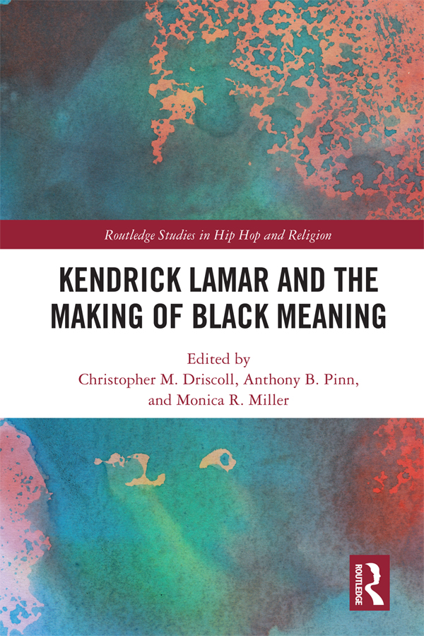 Kendrick Lamar and the Making of Black Meaning book cover
