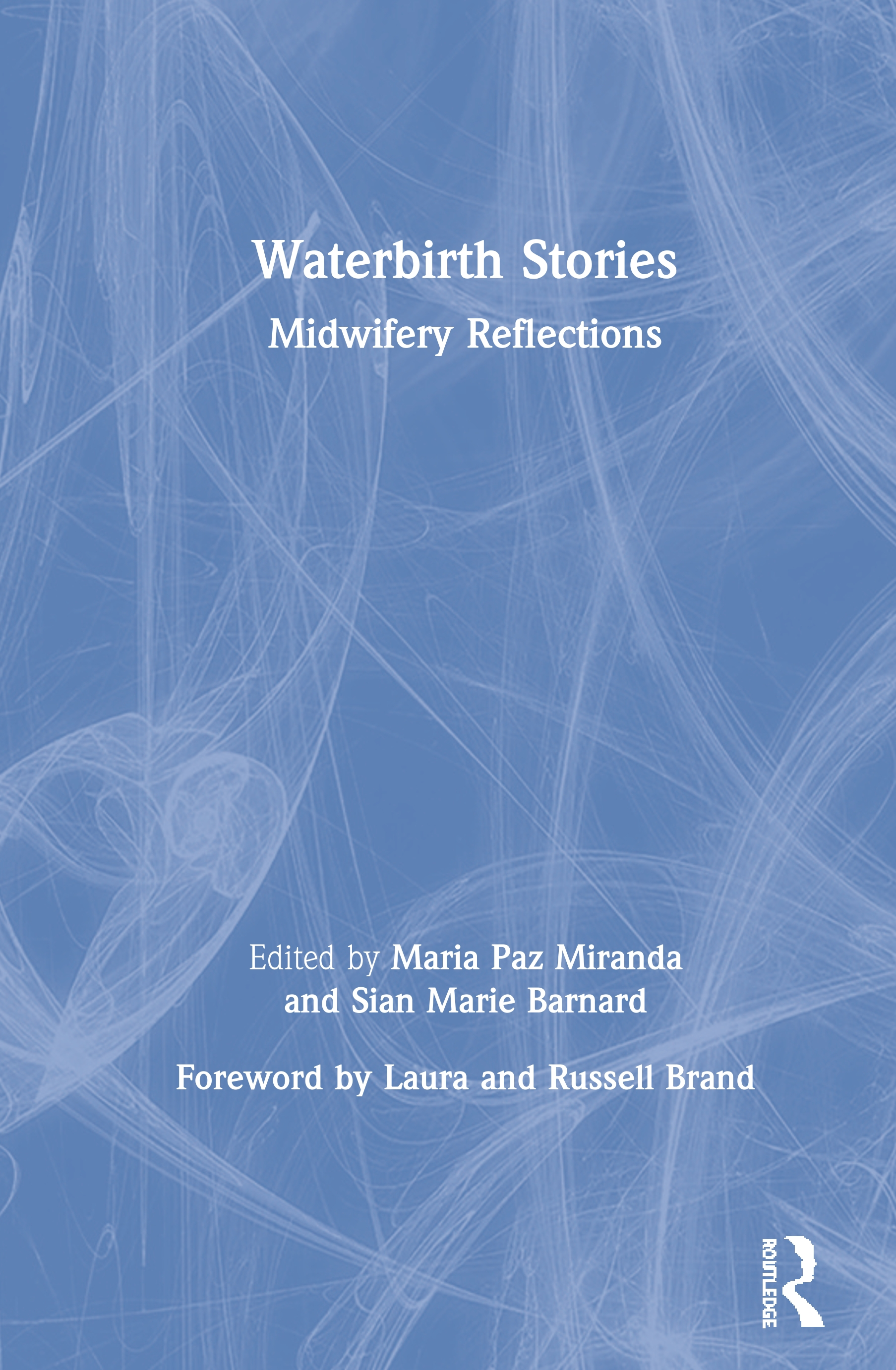 Waterbirth Stories: Midwifery Reflections, 1st Edition (Paperback) book cover