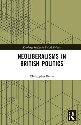 Neoliberalisms in British Politics book cover