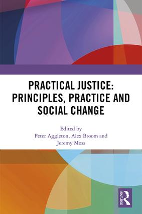 Practical Justice: Principles, Practice and Social Change: 1st Edition (Hardback) book cover