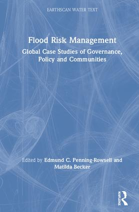 Flood Risk Management: Global Case Studies of Governance, Policy and Communities book cover
