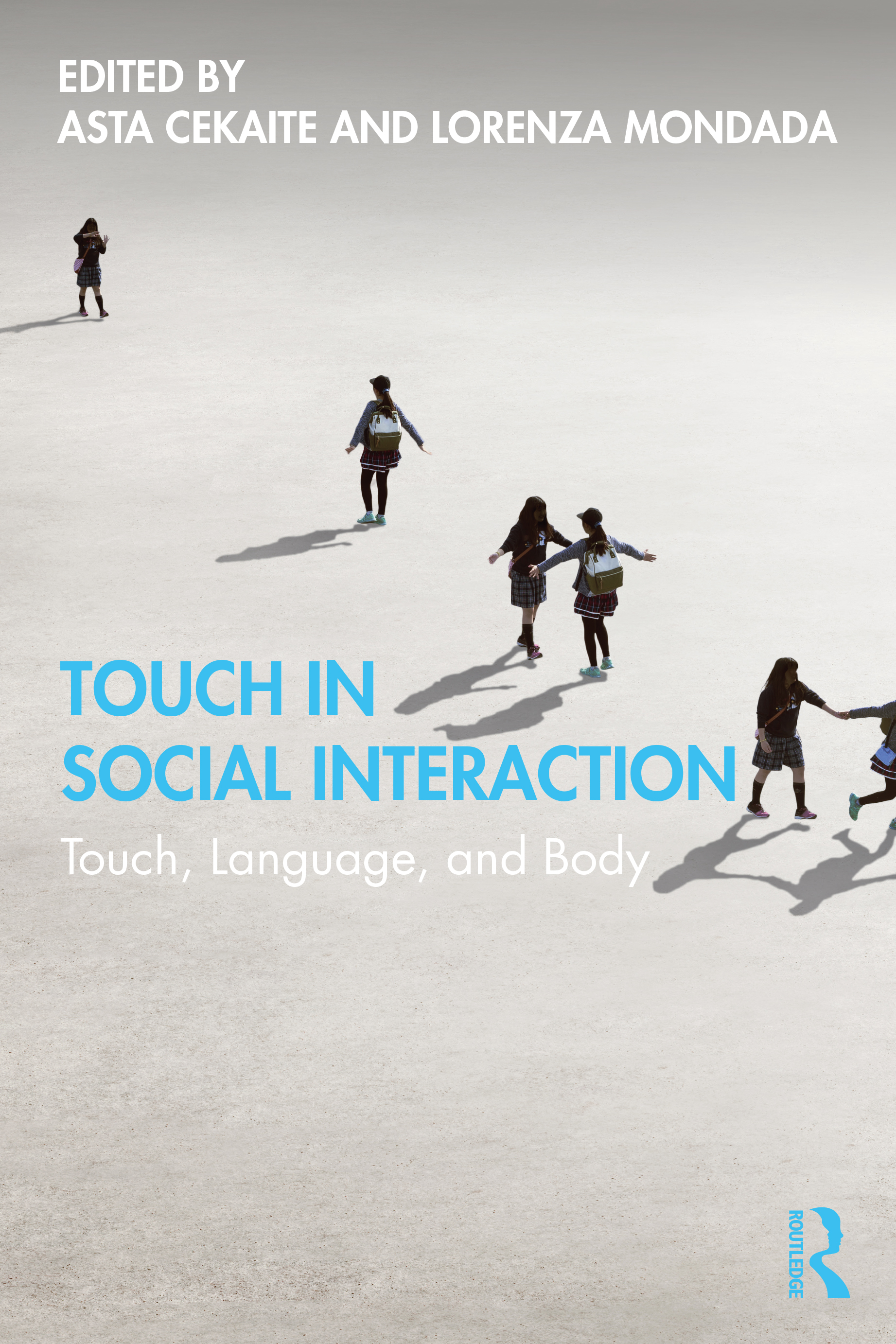 Touch in Social Interaction: Touch, Language and Body, 1st Edition (Paperback) book cover