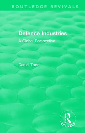 Routledge Revivals: Defence Industries (1988): A Global Perspective, 1st Edition (Hardback) book cover