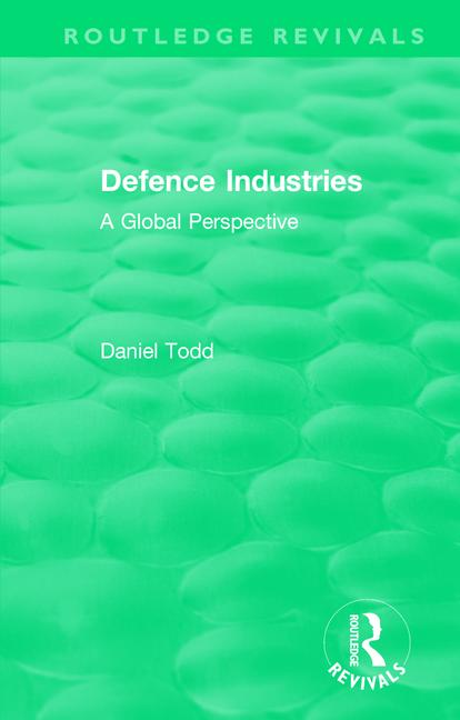Routledge Revivals: Defence Industries (1988)