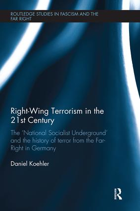 Right-Wing Terrorism in the 21st Century: The 'National Socialist Underground' and the History of Terror from the Far-Right in Germany book cover