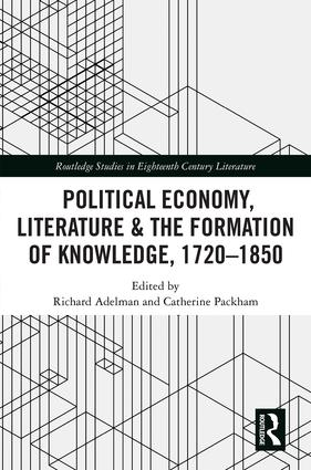 Political Economy, Literature & the Formation of Knowledge, 1720-1850: 1st Edition (Hardback) book cover