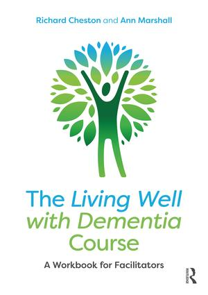The Living Well with Dementia Course: A Workbook for Facilitators book cover