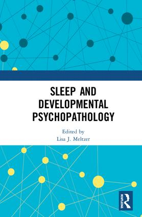 Sleep and Developmental Psychopathology: 1st Edition (e-Book) book cover