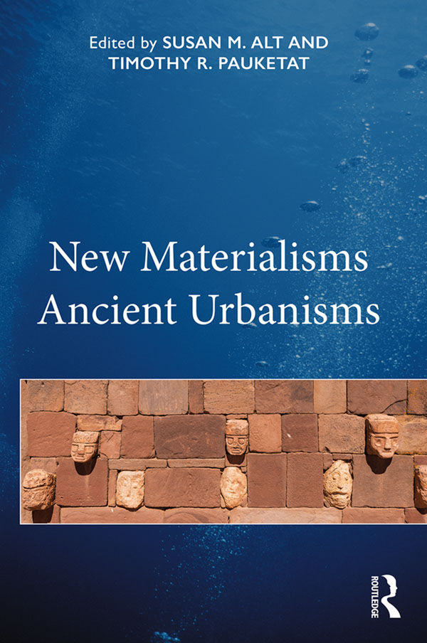 New Materialisms Ancient Urbanisms: 1st Edition (Hardback) book cover