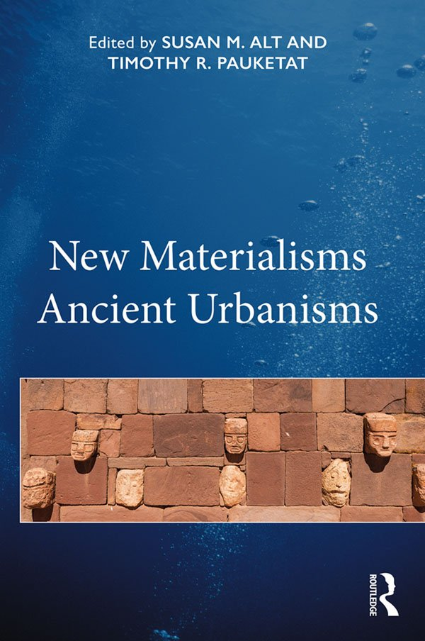 New Materialisms Ancient Urbanisms book cover