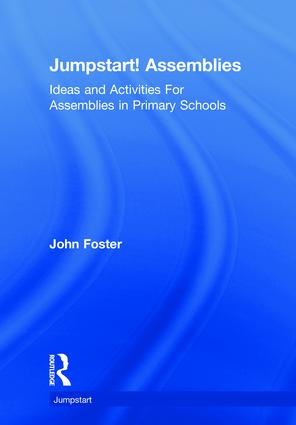 Jumpstart! Assemblies: Ideas and Activities For Assemblies in Primary Schools, 1st Edition (Hardback) book cover