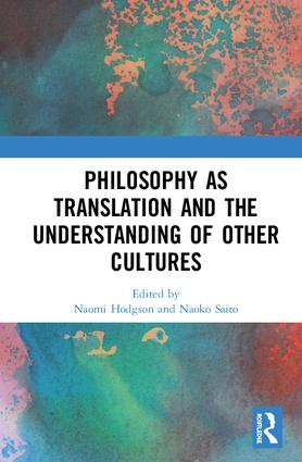 Philosophy as Translation and the Understanding of Other Cultures: 1st Edition (Hardback) book cover