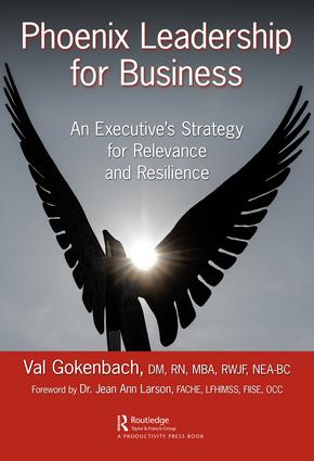 Phoenix Leadership for Business: An Executive's Strategy for Relevance and Resilience book cover