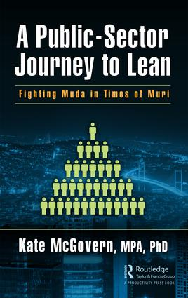A Public-Sector Journey to Lean: Fighting Muda in Times of Muri book cover