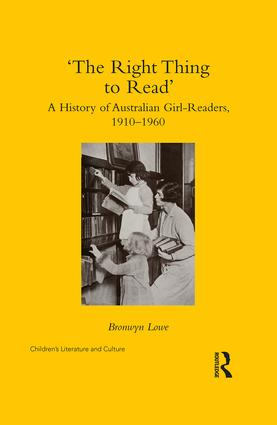 'The Right Thing to Read': A History of Australian Girl-Readers, 1910-1960, 1st Edition (Hardback) book cover