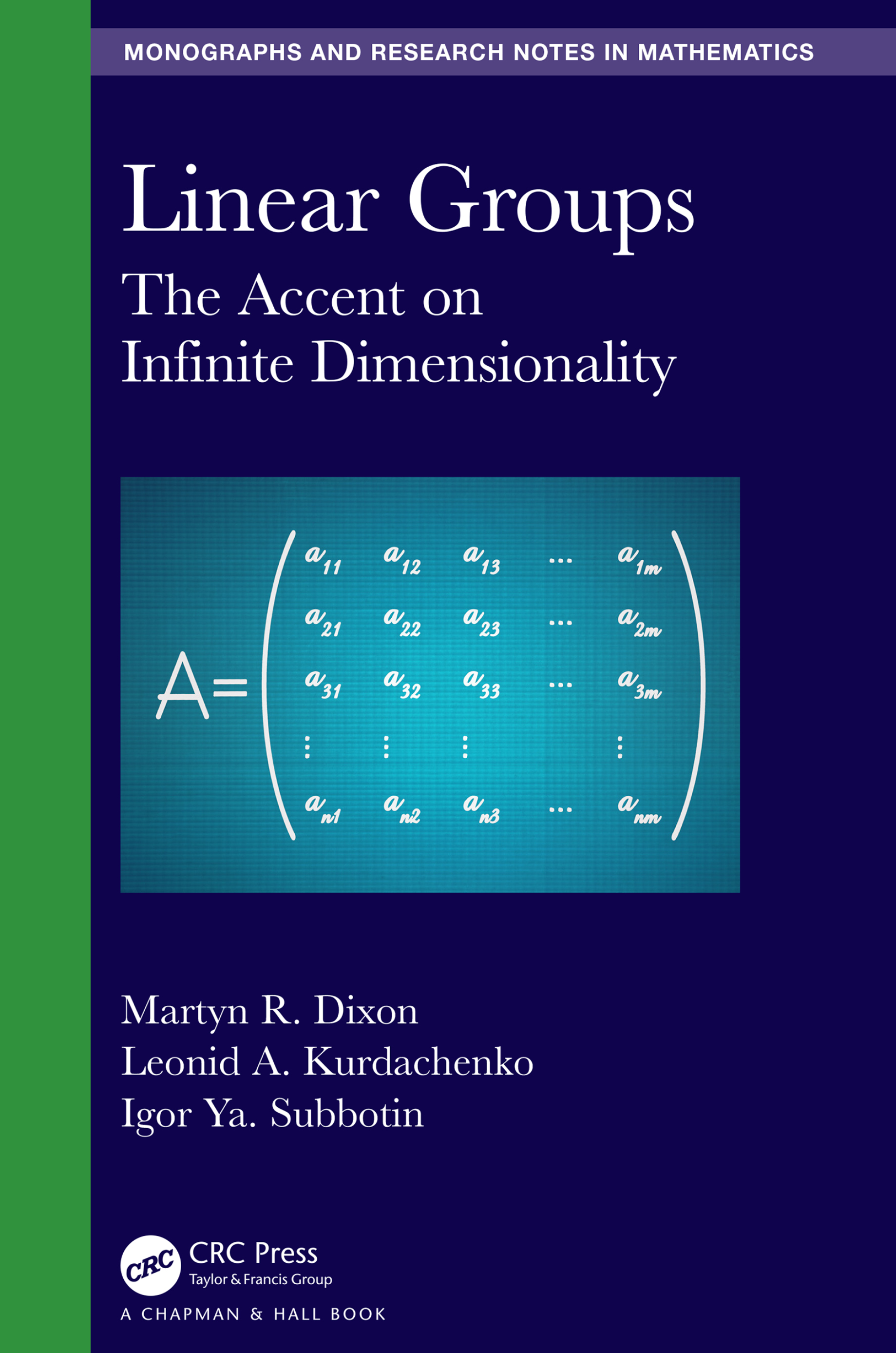 Linear Groups: The Accent on Infinite Dimensionality book cover