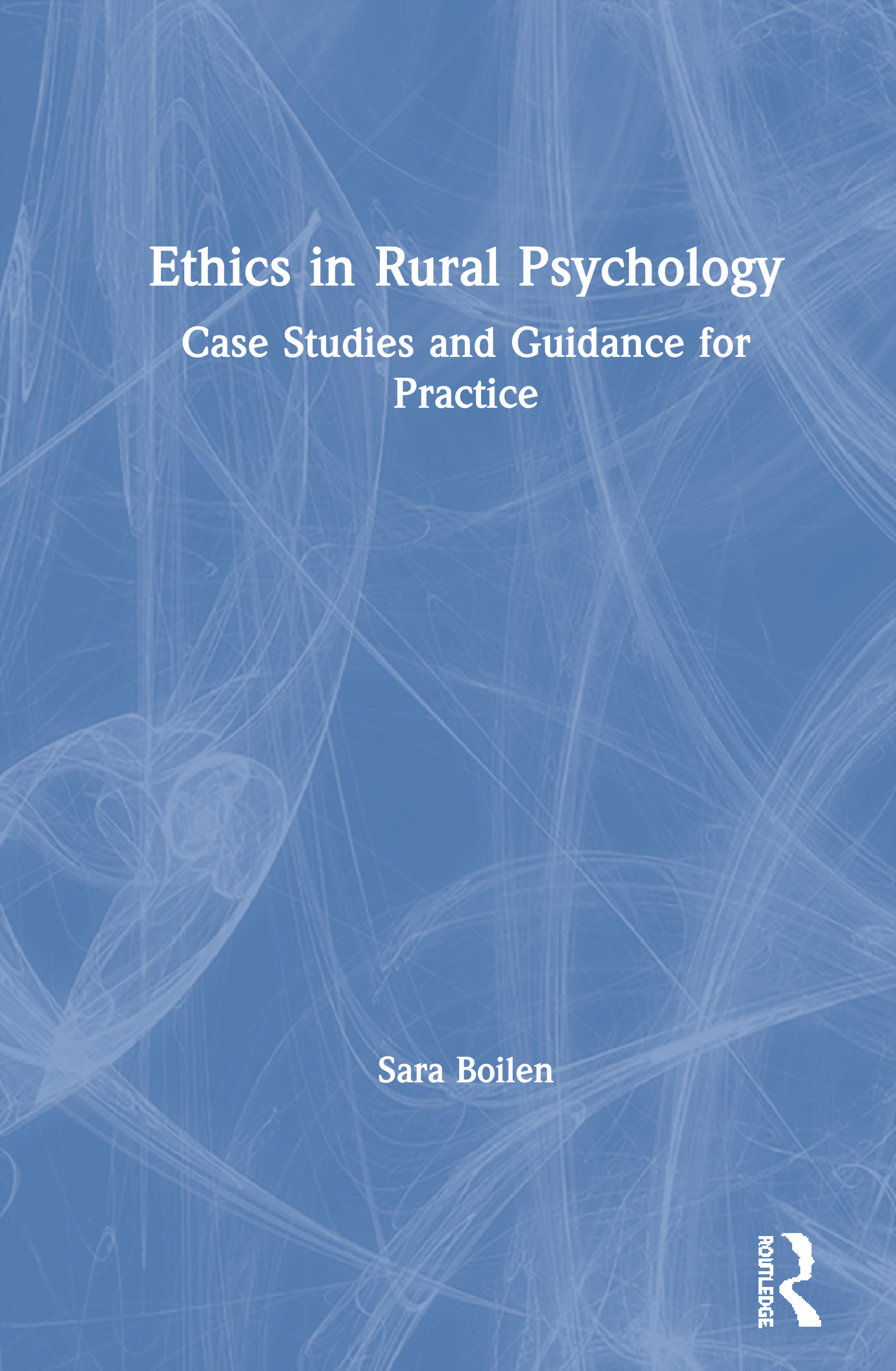Ethics in Rural Psychology: Case Studies and Guidance for Practice, 1st Edition (Paperback) book cover