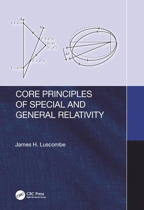 Core Principles of Special and General Relativity: 1st Edition (Hardback) book cover
