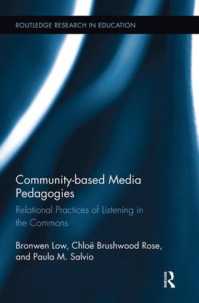 Community-based Media Pedagogies: Relational Practices of Listening in the Commons book cover
