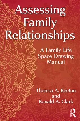 Assessing Family Relationships: A Family Life Space Drawing Manual book cover