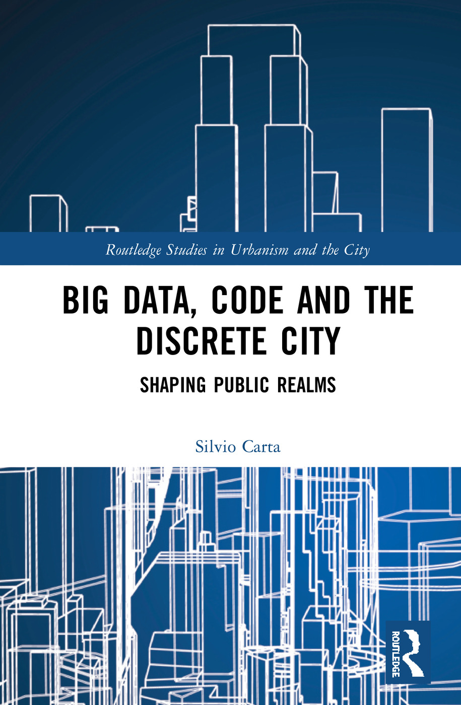Big Data, Code and the Discrete City: Shaping Public Realms, 1st Edition (Hardback) book cover