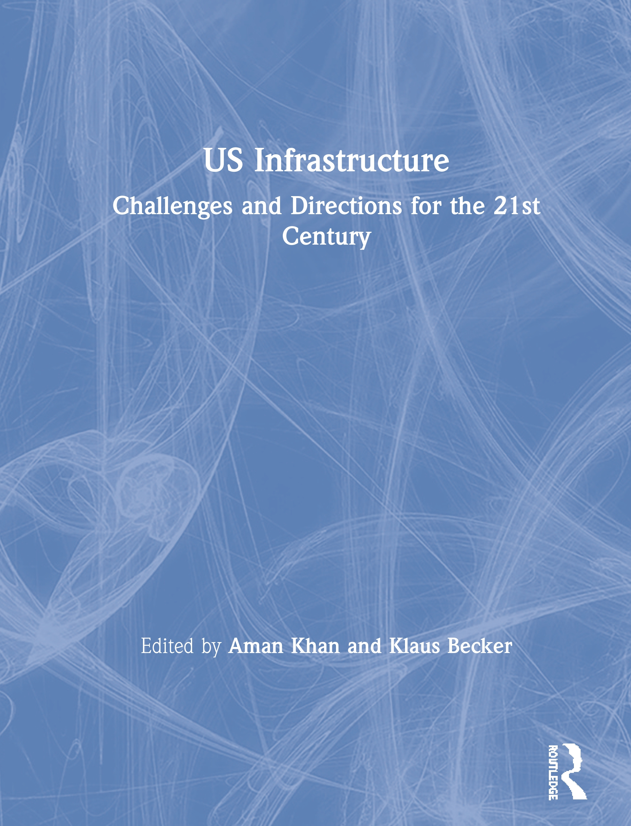 US Infrastructure: Challenges and Directions for the 21st Century book cover